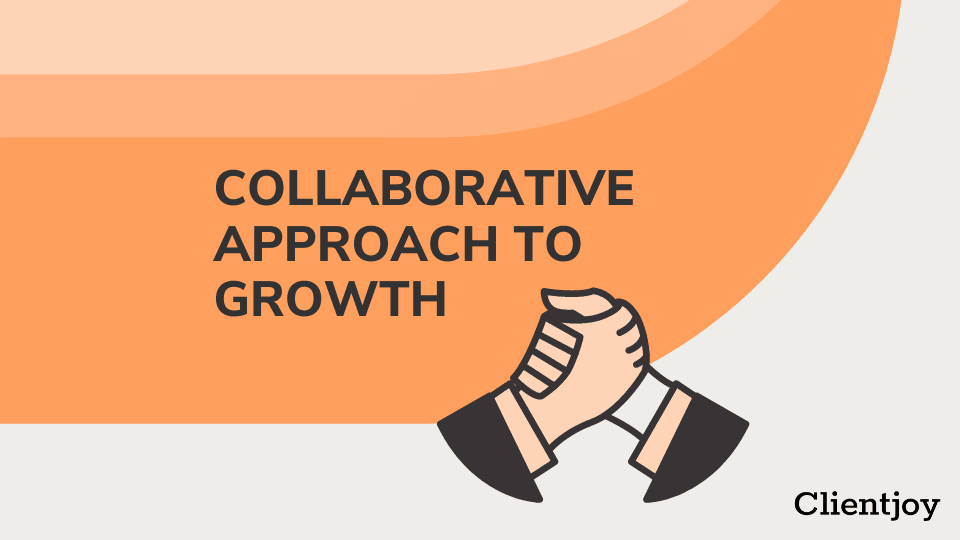 Collaborative Growth Approach cLIENTJOY