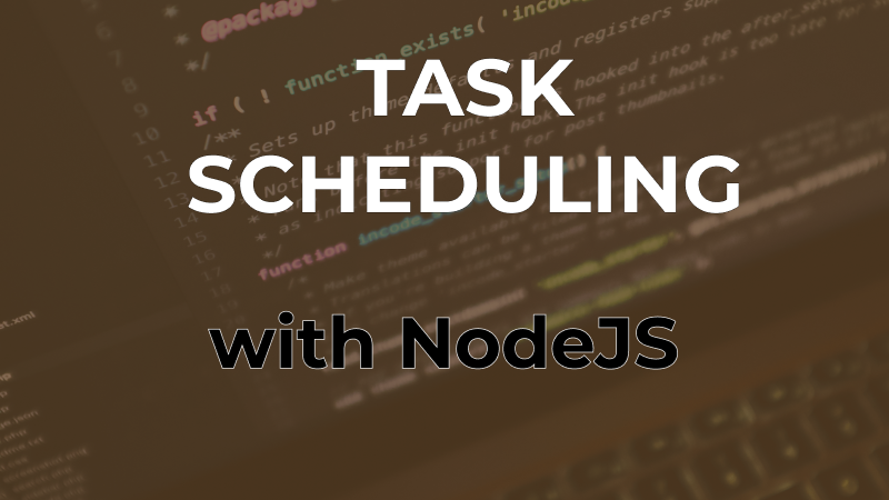 How to create a Task Scheduler in NodeJS