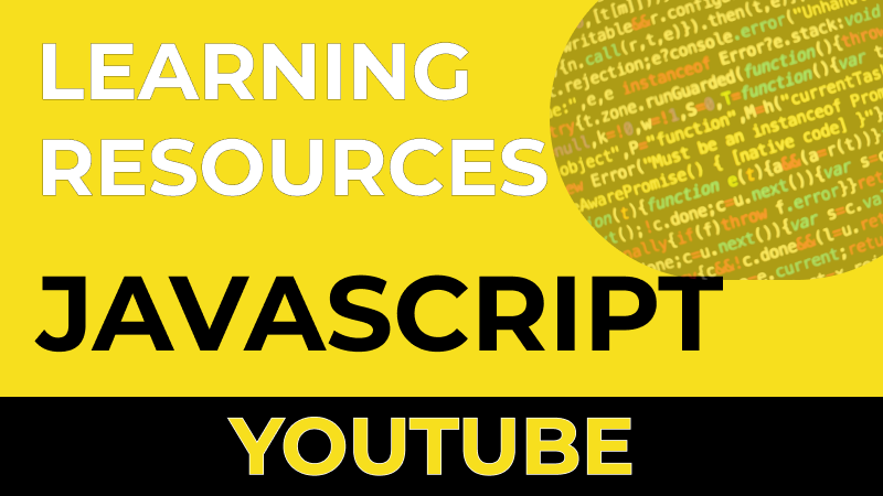 Resources for learning JavaScript: YouTube