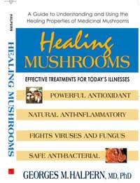 Healing Mushrooms by Dr. Georges Halpern, MD, PhD