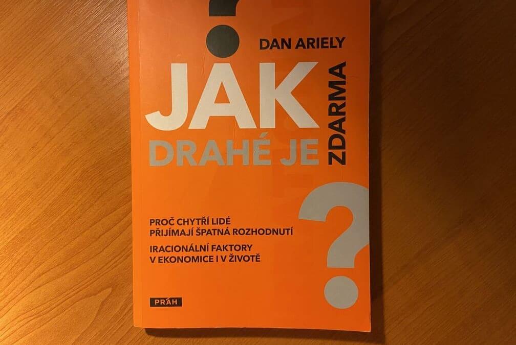Jak drahé je zdarma, Dan Ariely – 8 hlavních myšlenek knihy – reading challenge #Y19B02