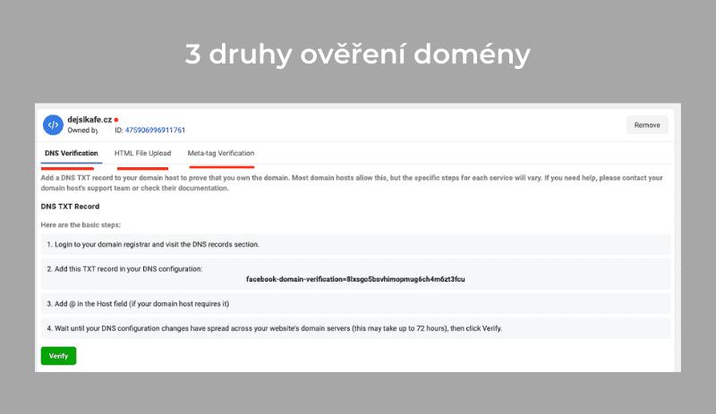 Existují 3 druhy ověření domény na Facebooku. Za mě je nejpřirozenější cestou ověření skrze DNS.