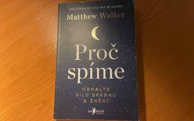 Hlavní myšlenky z knihy Proč spíme, Matthew Walker – reading challenge #Y19B05