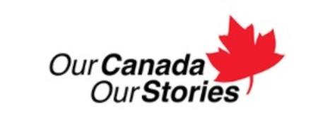 Our Canada, Our Stories | Notre Canada, Nos Histories