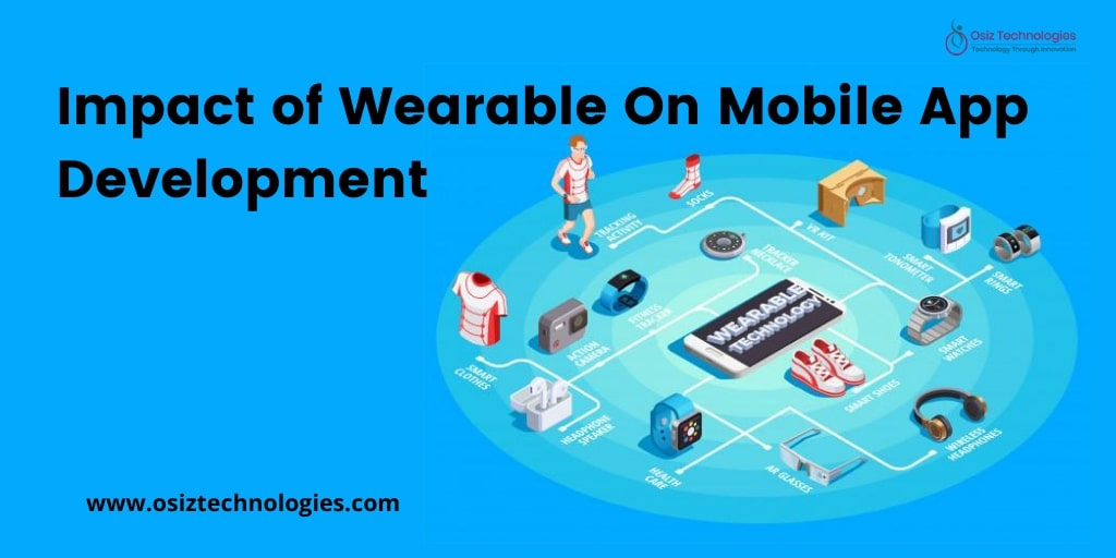 Impact of Wearable Technologies on Mobile App Development