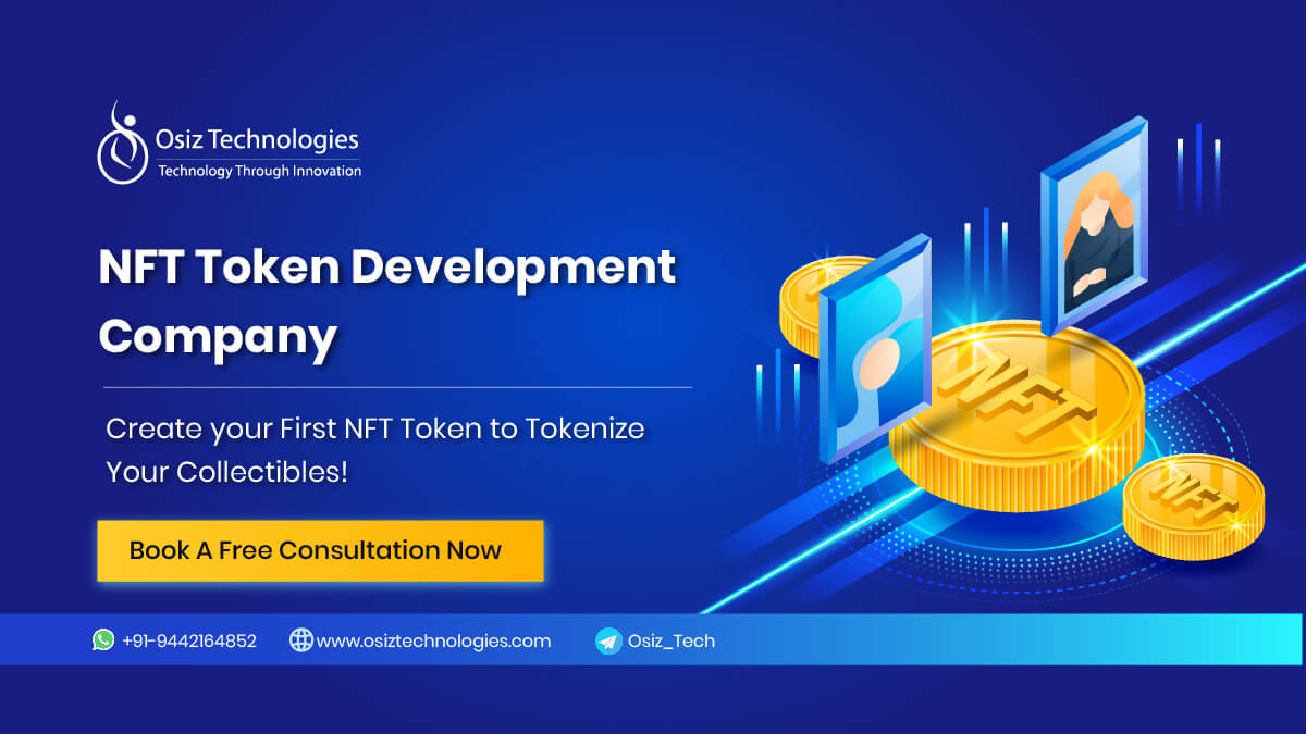NFT Token Development Company - Create your First NFT Token to Tokenize Your Collectibles!
