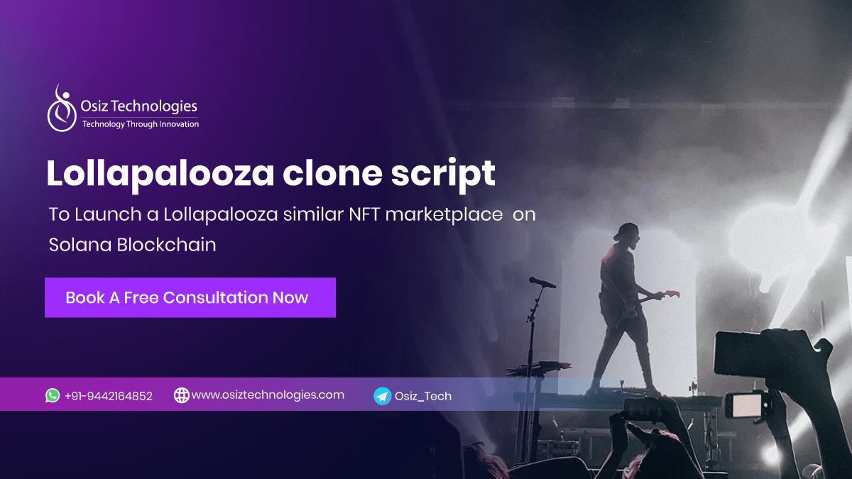How to Launch A Lollapalooza Similar NFT Marketplace on Solana Blockchain?
