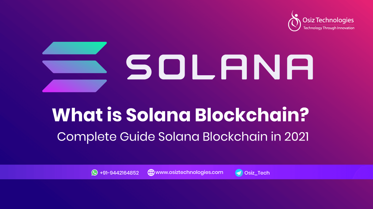 What is Solana Blockchain? Everything You Need to Know About Solana in 2021