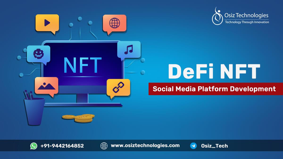 DeFi NFT Social Media Platform Development Company