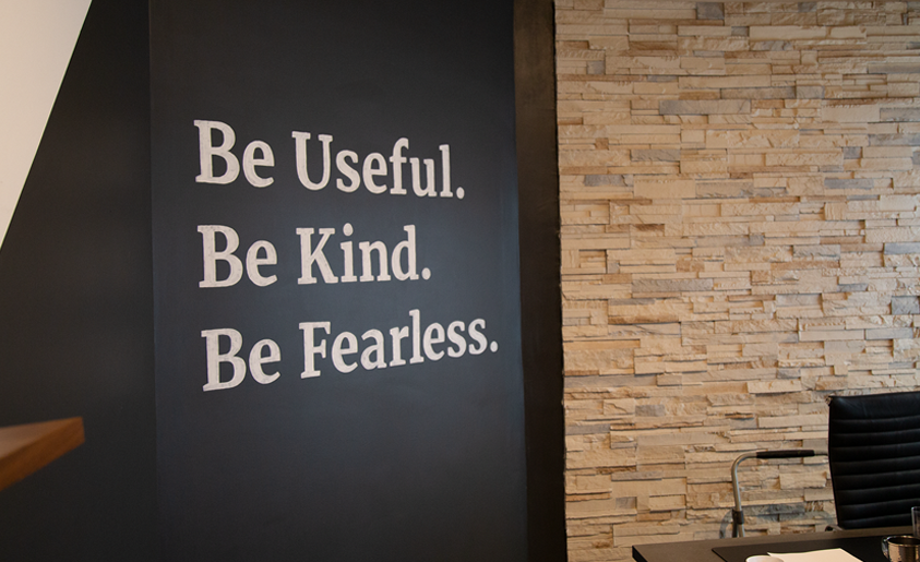 Be Useful. Be Kind. Be Fearless.