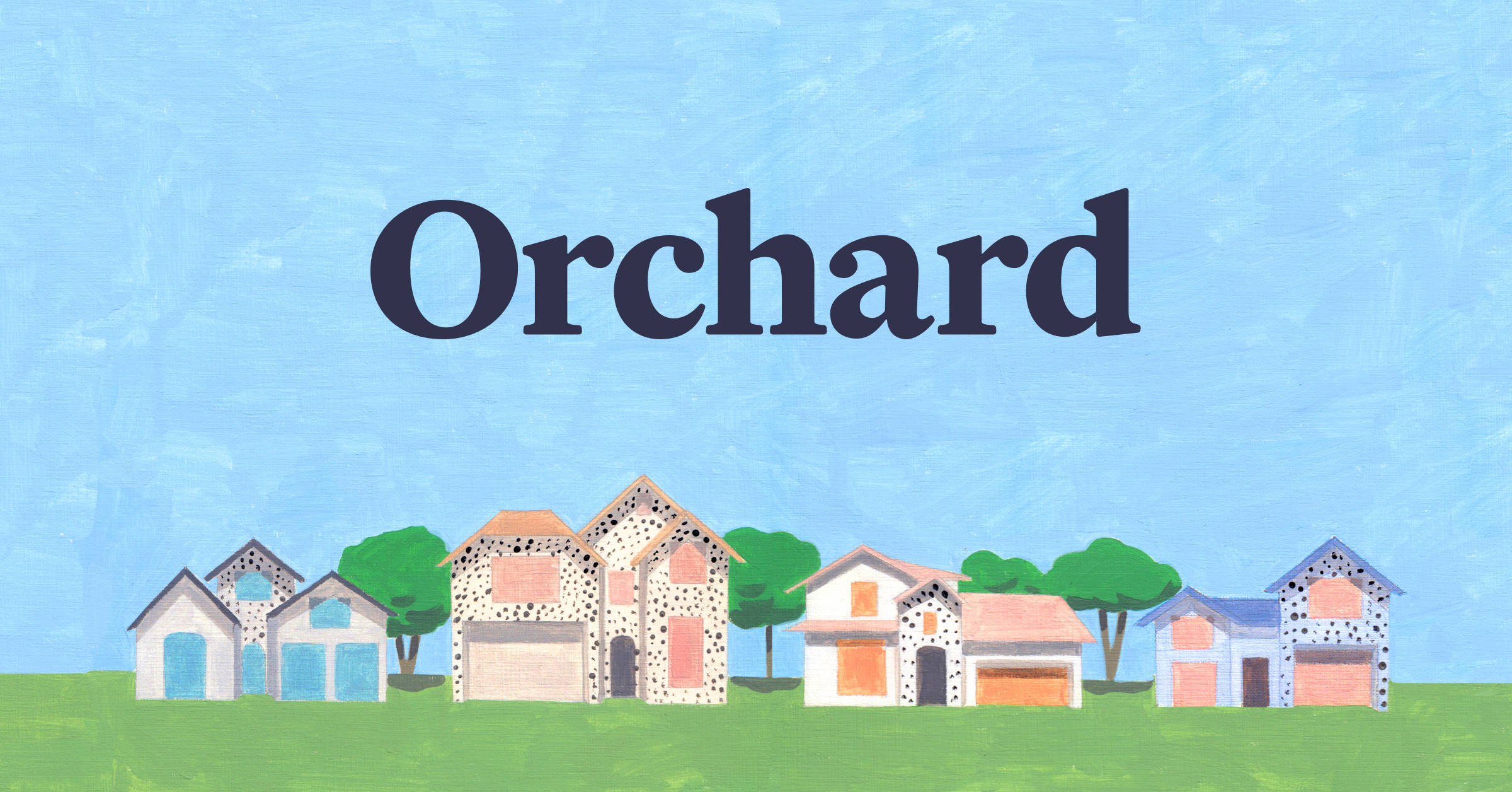 How Does Orchard Homes Work?
