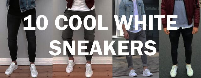 10 cool white sneakers for men 2018