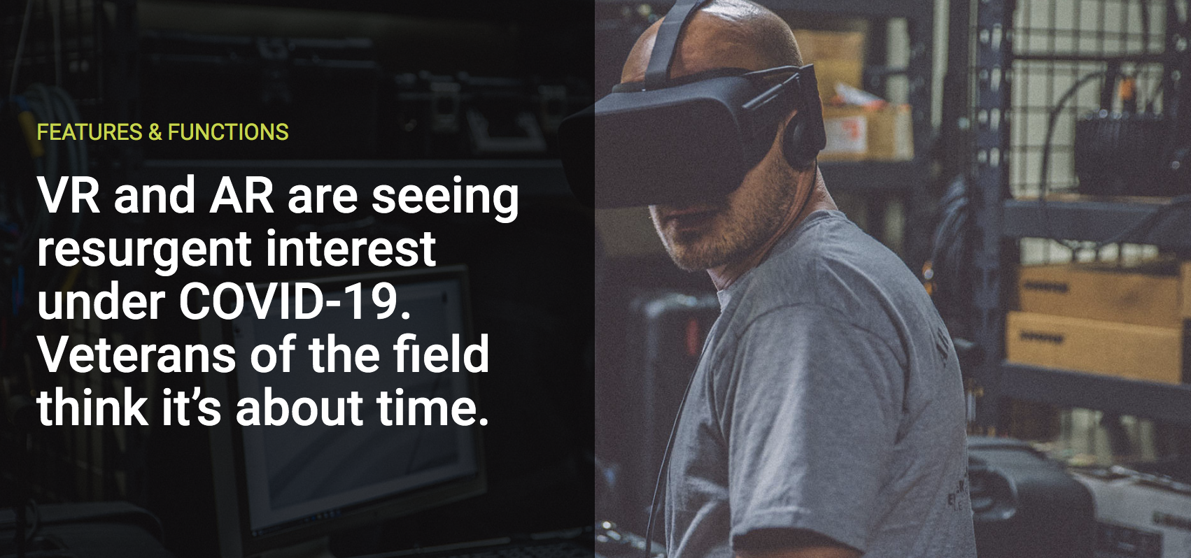 VR and AR are seeing resurgent interest under COVID-19. Veterans of the field think it's about time.