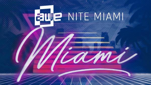AWE Nite Miami