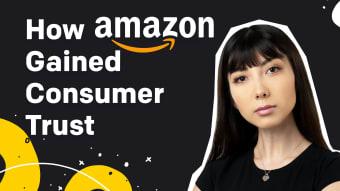 How Amazon Gained Consumer Trust