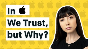 In Apple We Trust, but Why?