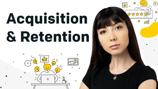 Customer Acquisition & Retention