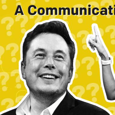 Is Elon Musk a Communication Genius?