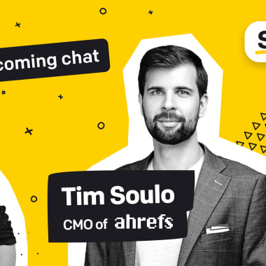 Marketing Done Right: Incoming Chat with Tim Soulo, CMO at Ahrefs