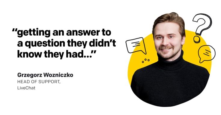 Tips from Grzegorz Wozniczko, LiveChat