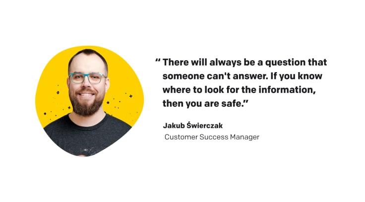 Quote of Jakub Świerszczak, LiveChat's CSM