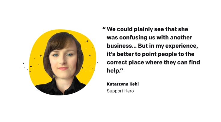 Quote of Katarzyna Kehl, LiveChat's Support Hero