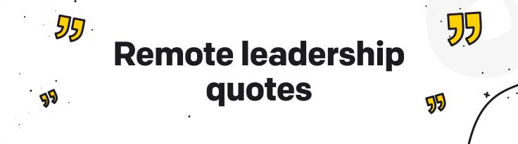remote leadership quotes