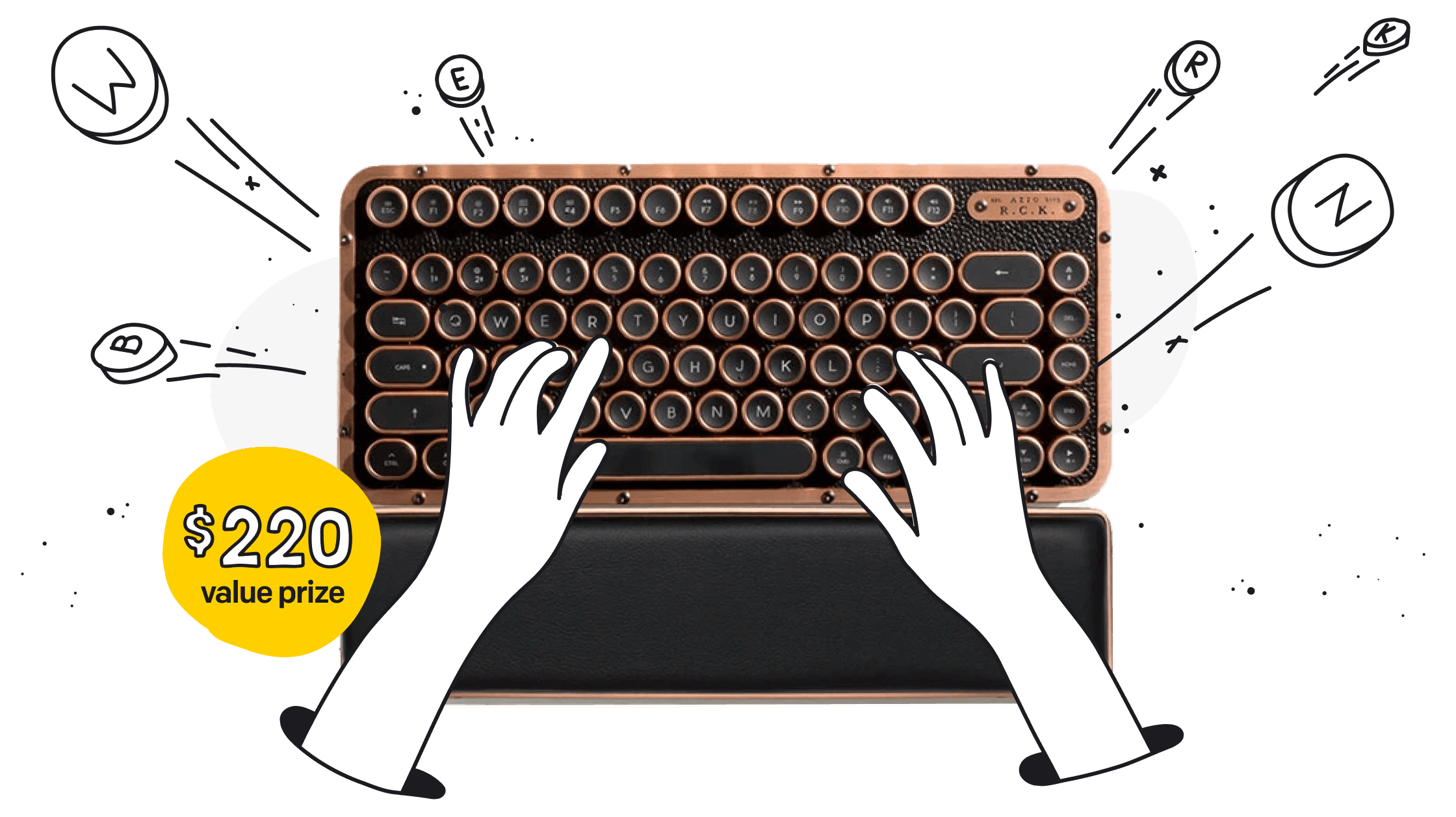 Hands typing on a retro keyboard, ribbon with text: 220$ value prize