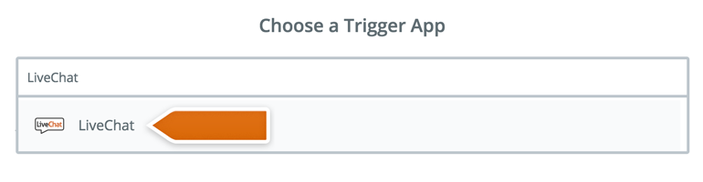 Choose LiveChat as the Trigger App