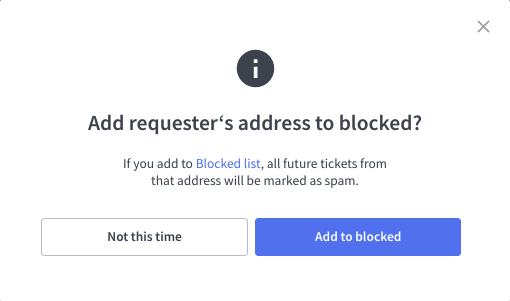 Marking the ticket as spam and adding it to the Blocked list.