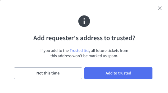 Marking the ticket as spam and adding it to the Trusted list.