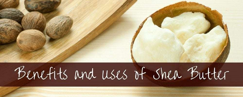 Benefits Of Shea Butter For Your Skin & Face