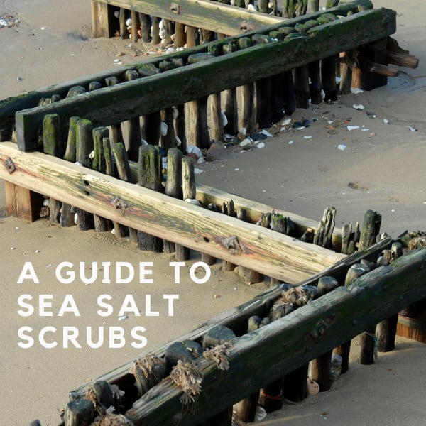A Guide To Sea Salt Scrubs