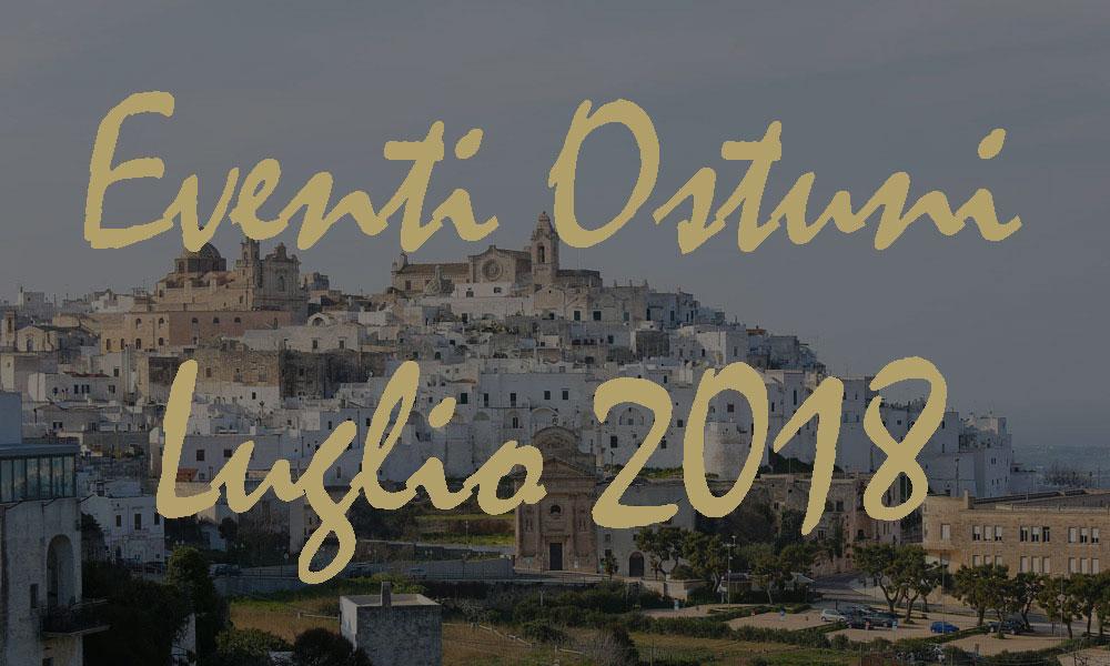 Eventi Ostuni Luglio 2018
