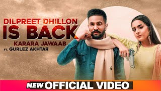 Dilpreet Dhillon Is Back – Dilpreet Dhillon – Gurlez Akhtar Video HD