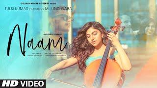 Naam – Tulsi Kumar – Millind Gaba – Jaani Video HD