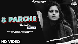 8 Parche (Remix) Baani Sandhu Video HD