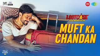 Muft Ka Chandan – Romy – Lootcase Video HD