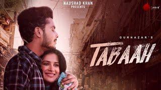 Tabaah – Gurnazar Video HD