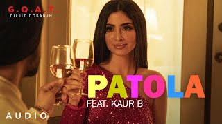 Patola - Diljit Dosanjh - Kaur B