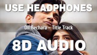 Dil Bechara Title Track (8D AUDIO) – A R Rahman Video HD