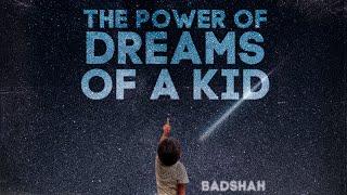 The Power of Dreams of a Kid LISA MISHRA BADSHAH