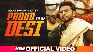 Proud To Be Desi – Khan Bhaini Video HD