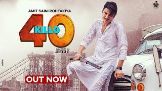 40 Killo – Amit Saini Rohtakiya Video HD