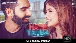 Haye Tauba – Shipra Goyal – Parmish Verma Video HD