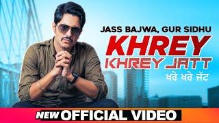 Khrey Khrey – Jatt Jass Bajwa Video HD