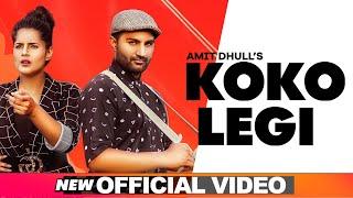 Koko Legi – Amit Dhull Video HD