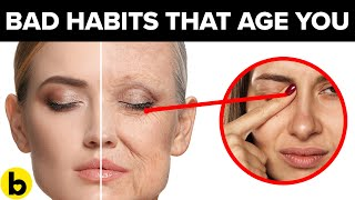 15+ Bad Habits That Make You Look Older Video HD
