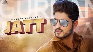 Jatt – Gurnam Bhullar Video HD
