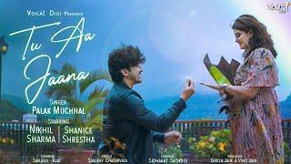 Tu Aa Jaana – Palak Muchhal Video HD